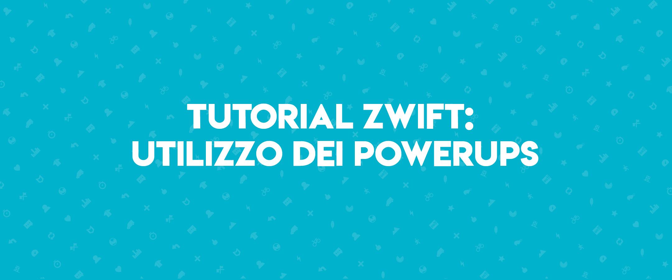 Tutorial Zwift: utilizzo dei Powerups