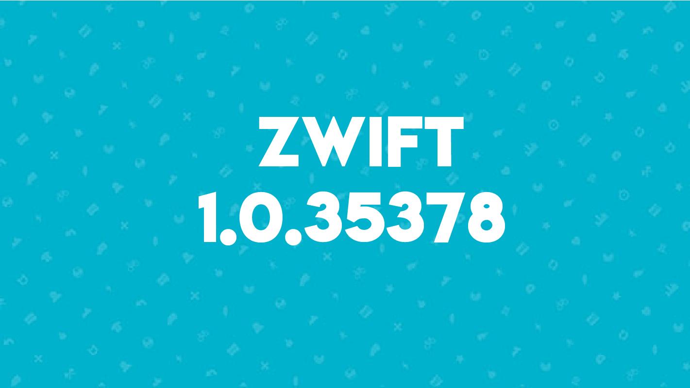 Aggiornamento 1.0.35378 di Zwift